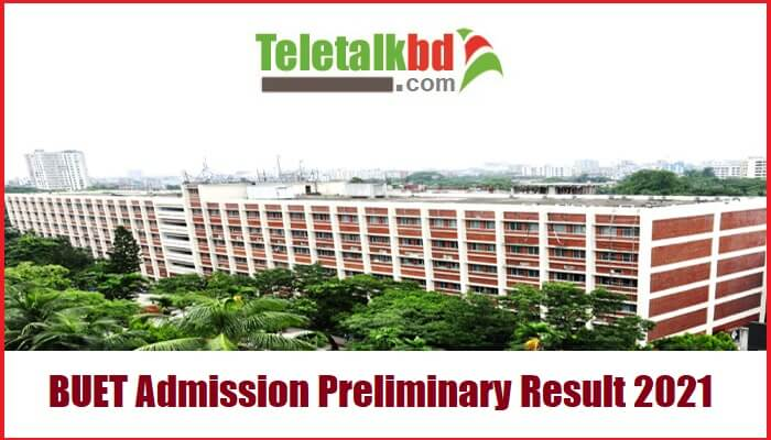 BUET Admission Preliminary Result 2021