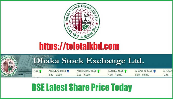 DSE Latest Share Price Today of Dhaka Stock Exchange