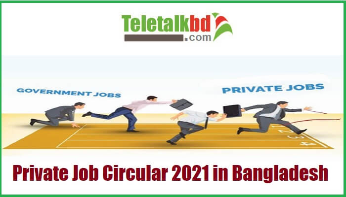 Private Job Circular 2021 in Bangladesh